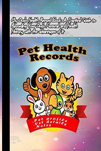 Pet Health Records: this indispensable Pet Health Planner Record.101 pages 6'x9' paperback Interior: White Paper,