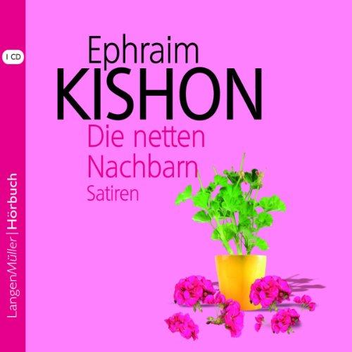 Die netten Nachbarn                   Autor:                                                                                                                                 Ephraim Kishon                               Sprecher:                                                                                                                                 Hartmut Neugebauer                      Spieldauer: 1 Std. und 14 Min.     19 Bewertungen     Gesamt 4,7