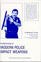 Fundamentals of Modern Police Impact Weapons
