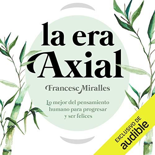 La Era Axial (Narración en Castellano) [The Axial Age] cover art