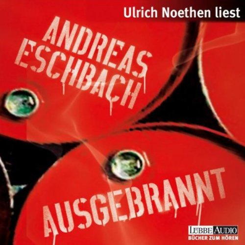 Ausgebrannt                   By:                                                                                                                                 Andreas Eschbach                               Narrated by:                                                                                                                                 Ulrich Noethen                      Length: 9 hrs and 35 mins     Not rated yet     Overall 0.0
