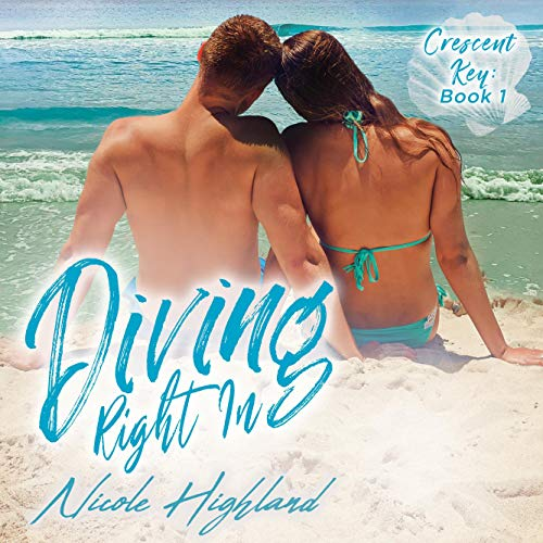 Diving Right In Audiobook By Nicole Highland cover art