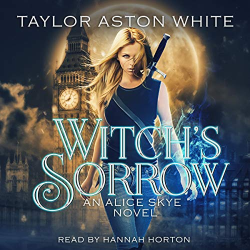 Witch's Sorrow Audiobook By Taylor Aston White cover art