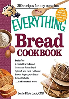 The Everything Bread Cookbook (Everything®) by [Bilderback Leslie]