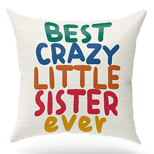 KongMoTree Funny Gifts for Sisters,Best Crazy Little Sister Ever,Cotton Linen Throw Pillow Case Cushion Cover, Decorative Room Decoration Home Decor for Sofa Bedroom Office,18x18 inch
