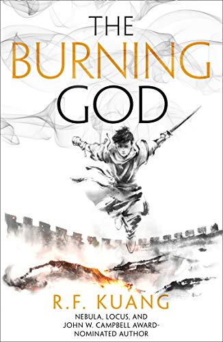 The Burning God: The award-winning epic fantasy trilogy that combines the history of China with a gripping world of gods and monsters (The Poppy War, Book 3) (English Edition)