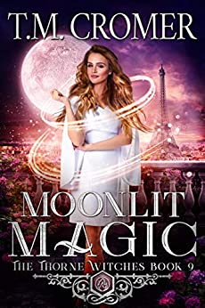 Moonlit Magic (The Thorne Witches Book 9) by [T.M. Cromer]