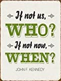 1art1 John F. Kennedy - If Not Us Who? If Not Now When?