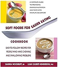 Soft Foods for Easier Eating Cookbook( Easy-To-Follow Recipes for People Who Have Chewing and Swallowing Problems)[SOFT FOODS FOR EASIER EATING C][Paperback]