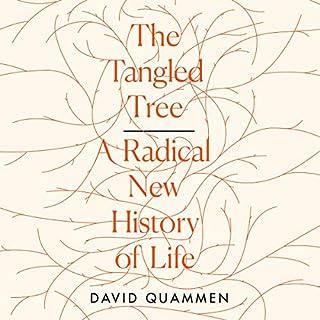 The Tangled Tree     A Radical New History of Life              Autor:                                                                                                                                 David Quammen                               Sprecher:                                                                                                                                 Jacques Roy                      Spieldauer: 13 Std. und 48 Min.     5 Bewertungen     Gesamt 4,4