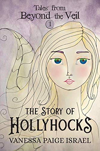 Tales from Beyond the Veil: The Story of Hollyhocks (English Edition)