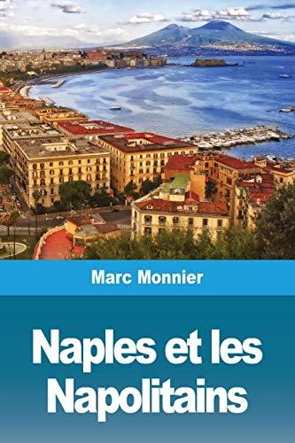 Naples Naples et les Napolitains
