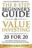 The 8-Step Beginner€™s Guide to Value Investing: Featuring 20 for 20 - The 20 Best Stocks & ETFs to Buy and Hold for The Next 20 Years: Make Consistent Profits Even in a Bear Market