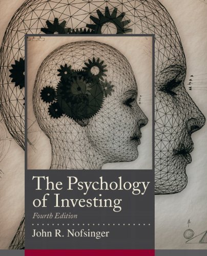 The Psychology of Investing (The Prentice Hall Series in Finance)