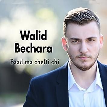 Baad Ma Chefti Chi