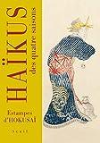 Haïkus des quatre saisons. Estampes d'Hokusaï