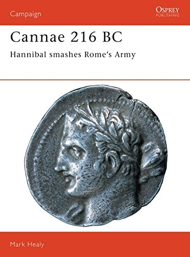 Cannae 216 BC: Hannibal smashes Rome's Army (Campaign, Band 36)