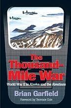 Thousand-Mile War: World War II in Alaska and the Aleutians (Classic Reprint Series Book 4)