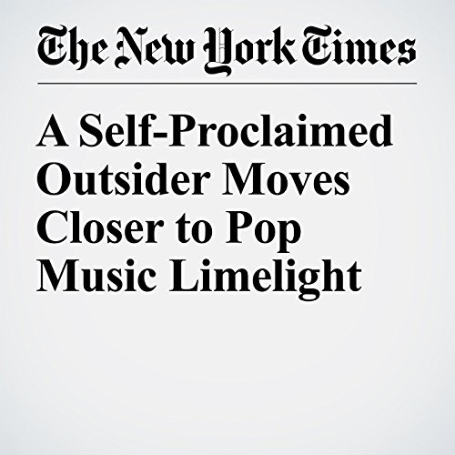 A Self-Proclaimed Outsider Moves Closer to Pop Music Limelight cover art