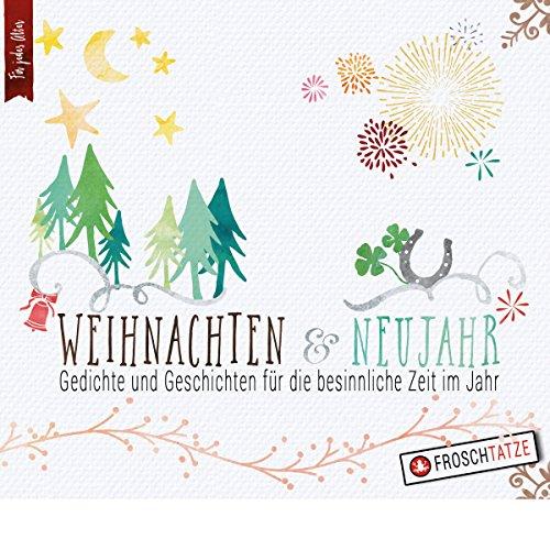 Weihnachten Und Neujahr Gedichte Und Geschichten Für Die Besinnliche Zeit Im Jahr