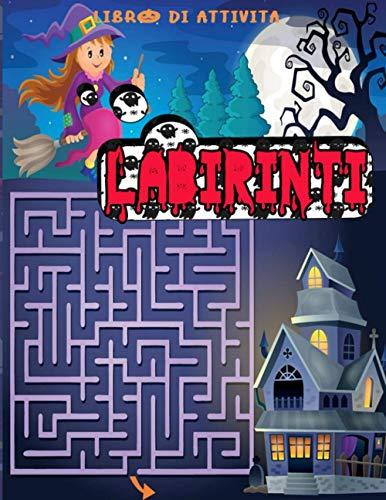 Labirinti: Labirinti di Halloween , Libro ai attività per bambini 4-8 anni   Giochi e passatempi per bambini divertirsi