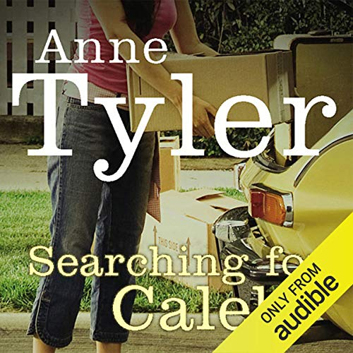 Searching for Caleb                   By:                                                                                                                                 Anne Tyler                               Narrated by:                                                                                                                                 Angele Masters                      Length: 9 hrs and 46 mins     1 rating     Overall 1.0