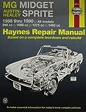 MG Midget and Austin Healey Sprite Owner's Workshop Manual - 1958 to 1980 by J. H. Haynes (1988-09-01) - Haynes Manuals; Revised edition (1988-09-01) - 01/09/1988