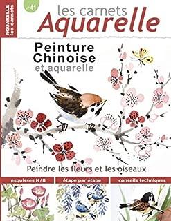 Les carnets aquarelle n°41: Peinture Chinoise et Aquarelle - Les oiseaux et les fleurs (French Edition)