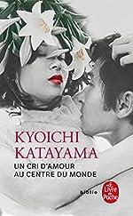 Un cri d'amour au centre du monde de Kyoichi Katayama
