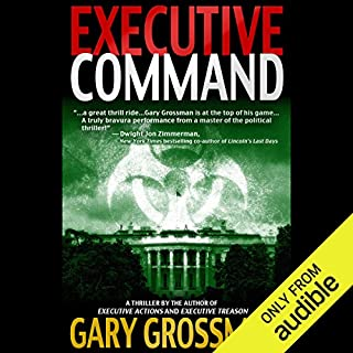Executive Command                   By:                                                                                                                                 Gary Grossman                               Narrated by:                                                                                                                                 John McLain                      Length: 17 hrs     17 ratings     Overall 4.7