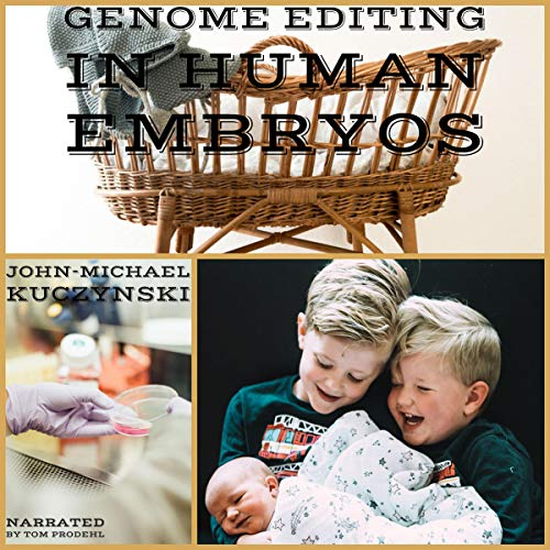 Genome Editing in Human Embryos cover art