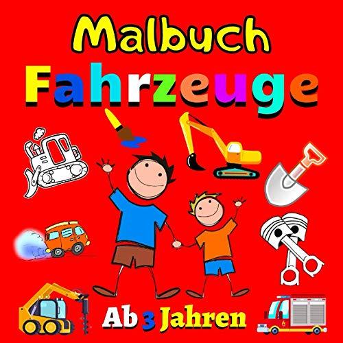 Malbuch Fahrzeuge Ab 3 Jahren: Malbuch...