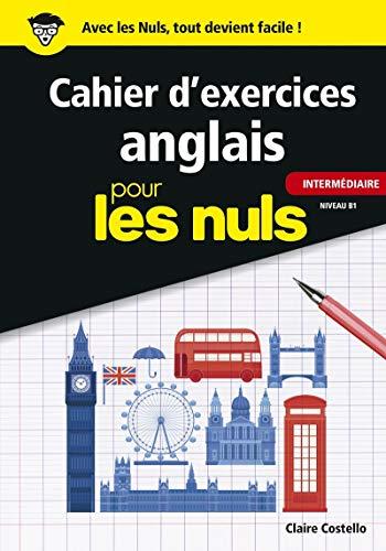 Cahier d'exercices anglais intermédiaire pour les Nuls