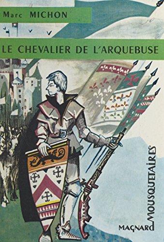 Le chevalier de l'Arquebuse (French Edition)