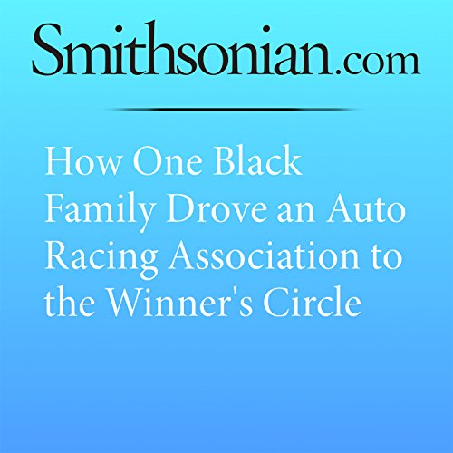 How One Black Family Drove an Auto Racing Association to the Winner's Circle  audiobook cover art