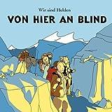 Songtexte von Wir sind Helden - Von hier an blind