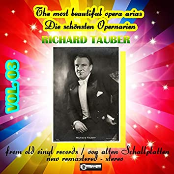 The Most Beautiful Opera Arias - Die schönsten Opernarien - Richard Tauber vol. 03