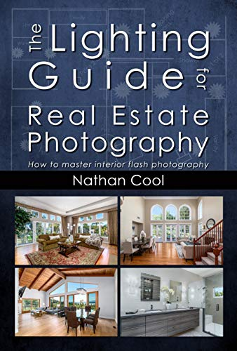 The Lighting Guide for Real Estate Photography: How to master interior flash photography (English Edition)