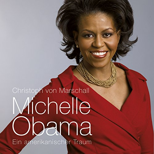 Michelle Obama. Ein amerikanischer Traum audiobook cover art