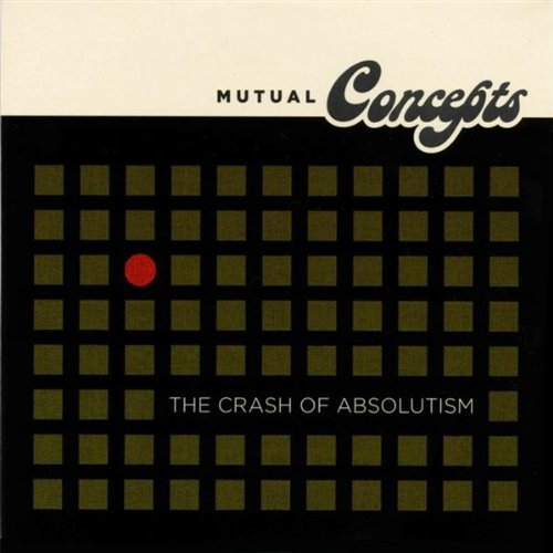 The Crash of Absolutism by Mutual Concepts (2007-06-12)