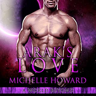 Arak's Love     A World Beyond, Book 2              Written by:                                                                                                                                 Michelle Howard                               Narrated by:                                                                                                                                 Michael Pauley,                                                                                        Samia Moon                      Length: 7 hrs and 6 mins     1 rating     Overall 5.0