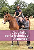 L'Equitation par la Methode Alexander Nouvelle Édition
