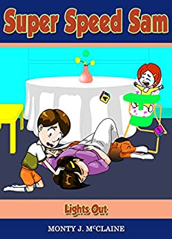 Lights Out (Super Speed Sam Book 6) by [Monty J McClaine, Monty McClaine, Monty.J.McClaine]