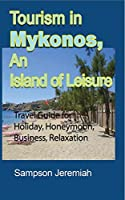 Tourism in Mykonos, An Island of Leisure
