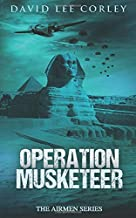 Operation Musketeer: An Epic War Novel (The Airmen Series)