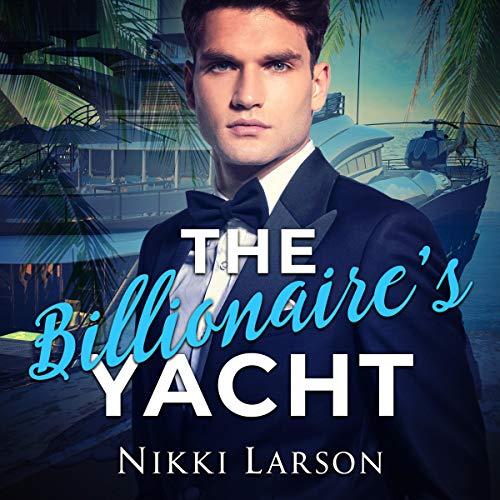 The Billionaire's Yacht audiobook cover art