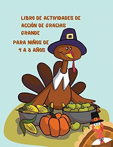 Libro de actividades de Acción de Gracias grande para niños de 4 a 8 años: Actividades divertidas de Acción de Gracias para niños | Bromas y acertijos | Páginas para colorear