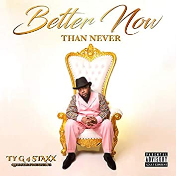 Better Now Than Never