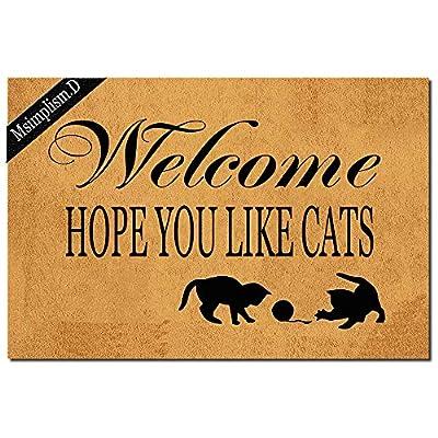 Msimplism.D Funny Doormat for Indoor Outdoor - Welcome Hope You Like Cats Funny Front Doormat Entrance Floor Mat Non Slip Mats Indoor Outdoor Rug 23.6 in(L) by 15.7 in(W)
