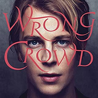 Wrong Crowd by Tom Odell (2016-08-03)